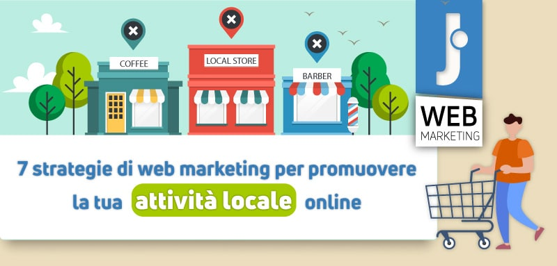 7 strategie di web marketing per promuovere la tua attività locale online