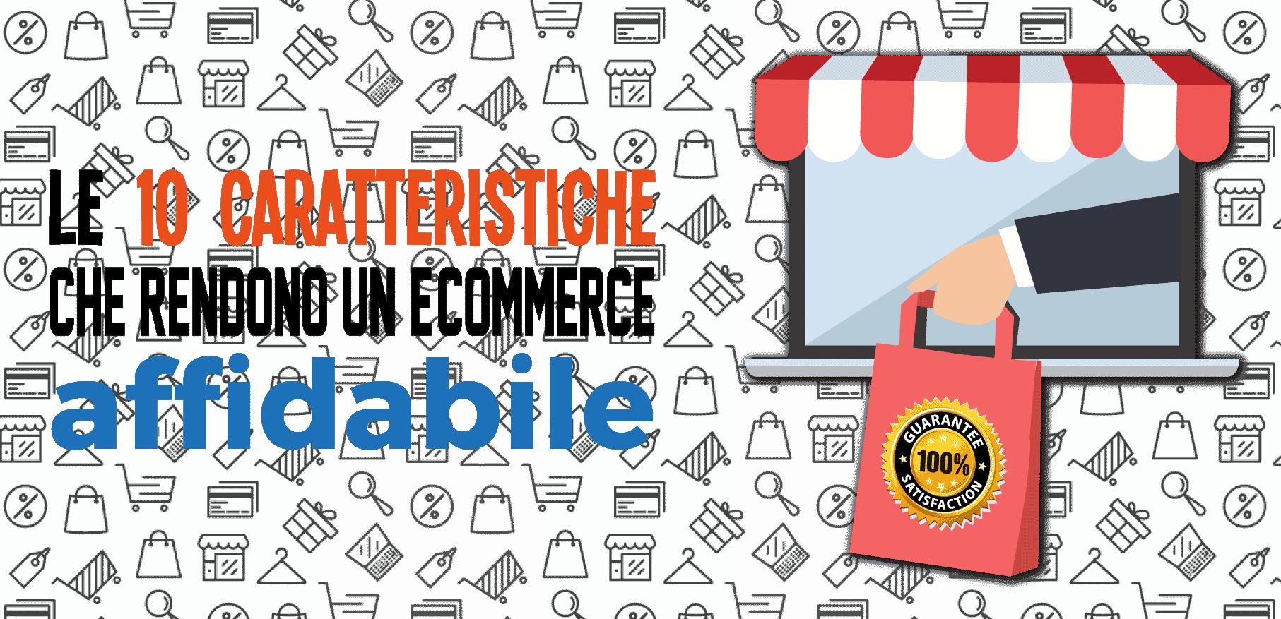 10 caratteristiche che rendono un e-commerce affidabile