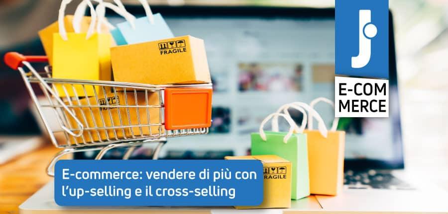 E-commerce vendere di più con l'up-selling e il cross-selling